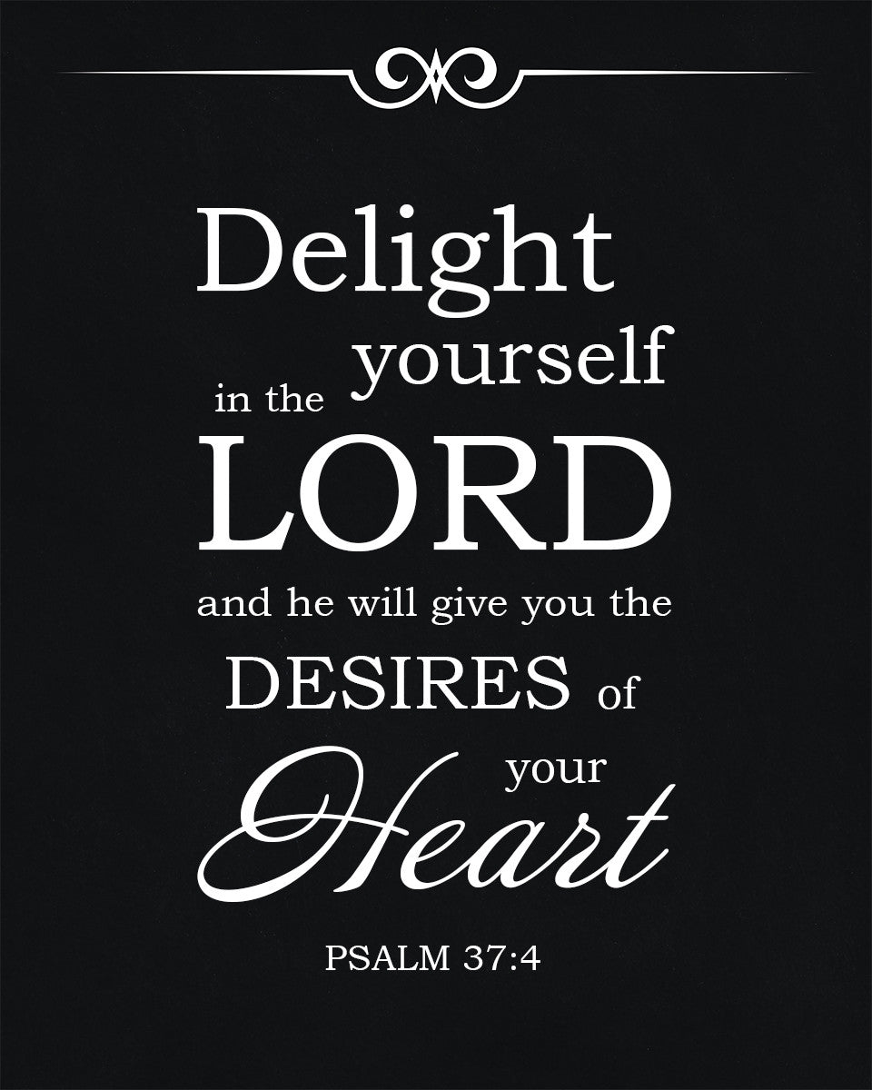 37 Best Images About Chifferobe Project On Pinterest: Psalm 37:4 Delight Yourself In The Lord