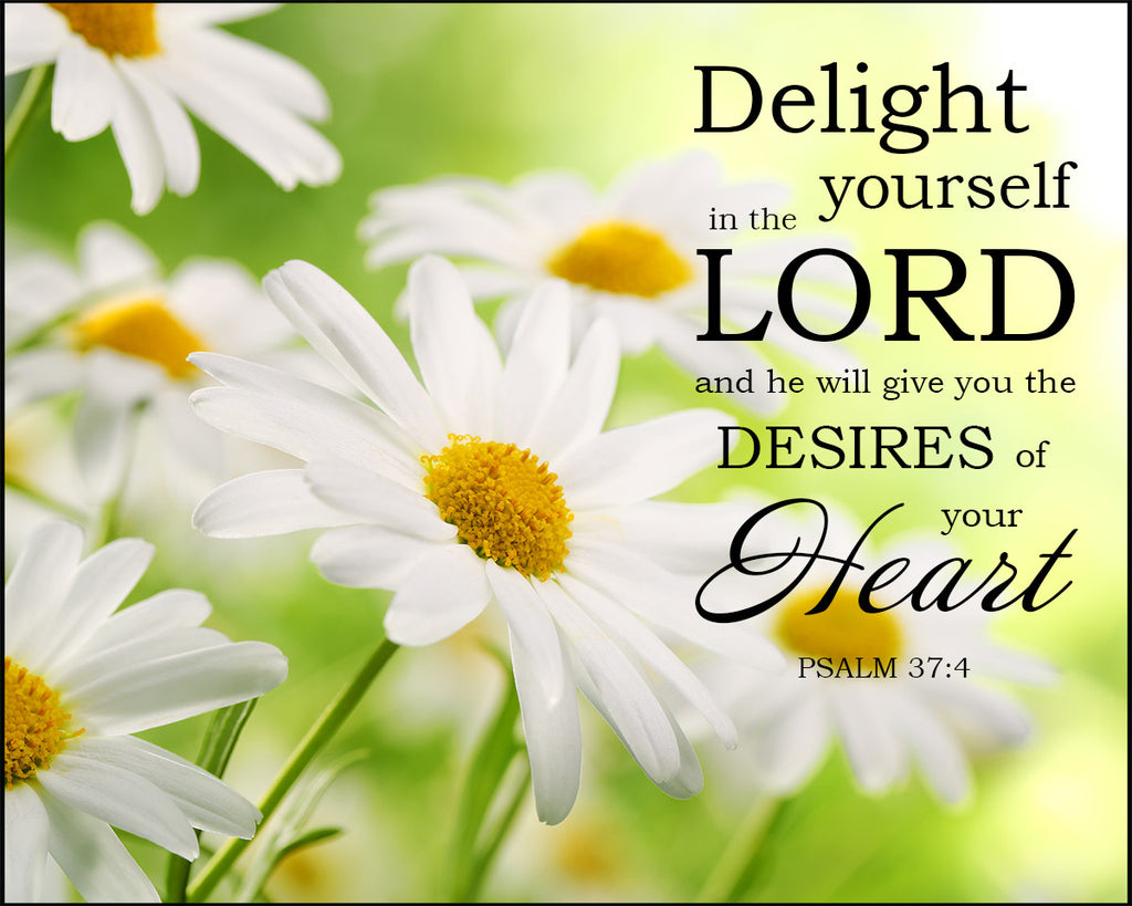 Psalm 37:4 - Delight in the Lord - Bible Verses To Go