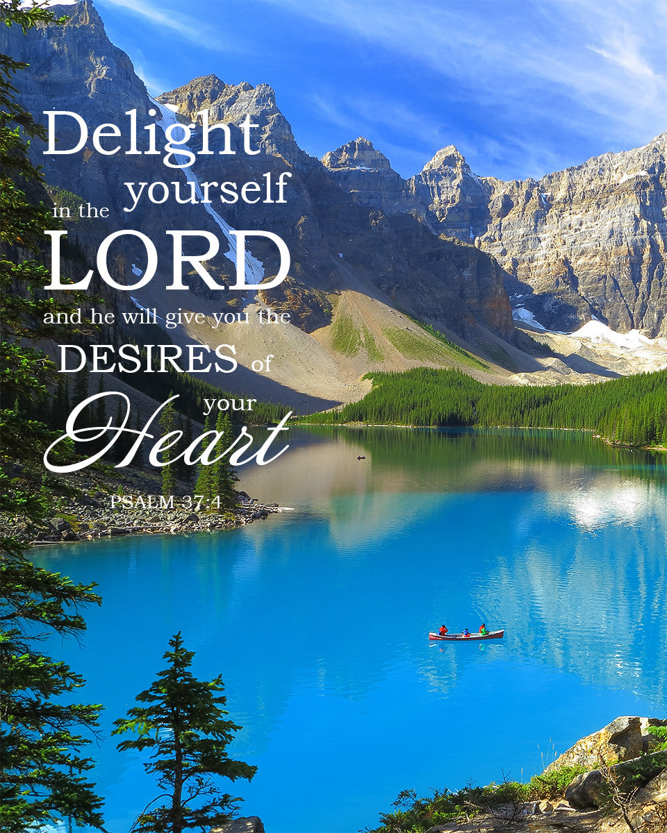 Bible Am Going To Deliver You: Psalm 37:4 Delight Yourself In The Lord