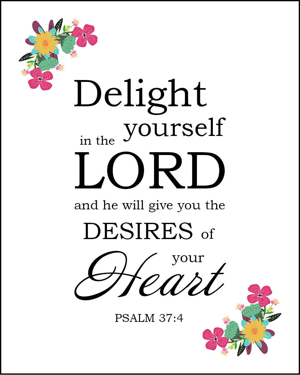Psalm 37 4 Delight In The Lord Free Bible Verse Art