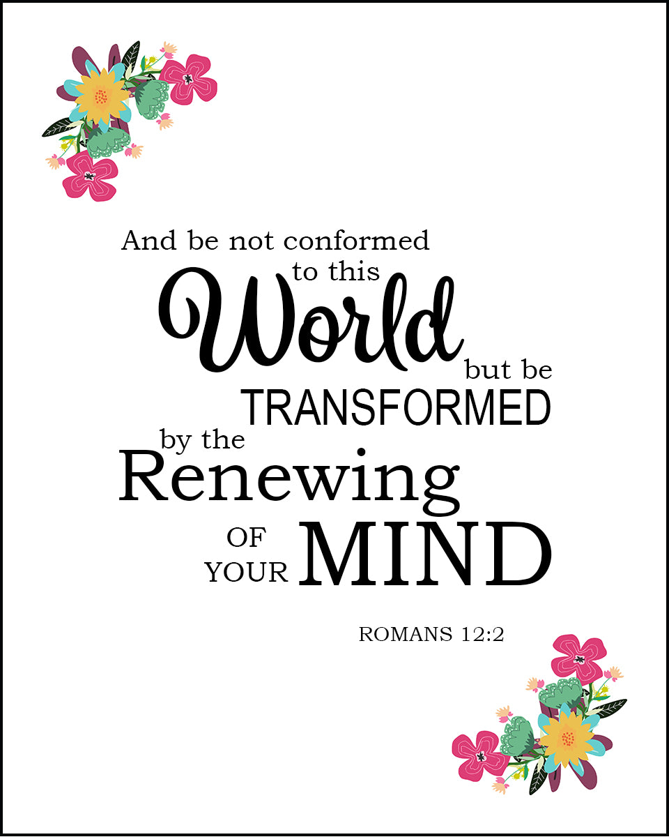 Romans 12 2 Renewing Of Your Mind Free Bible Verse Art