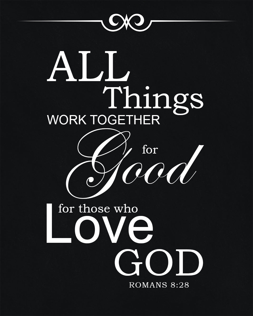 romans 8 28 all things work together for good free bible verse art
