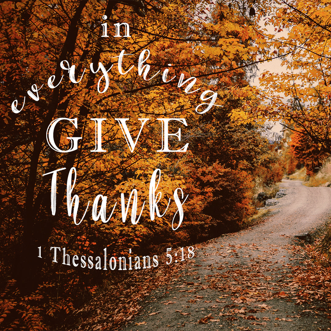 1 Thessalonians 5:18 - Give Thanks - Bible Verses To Go
