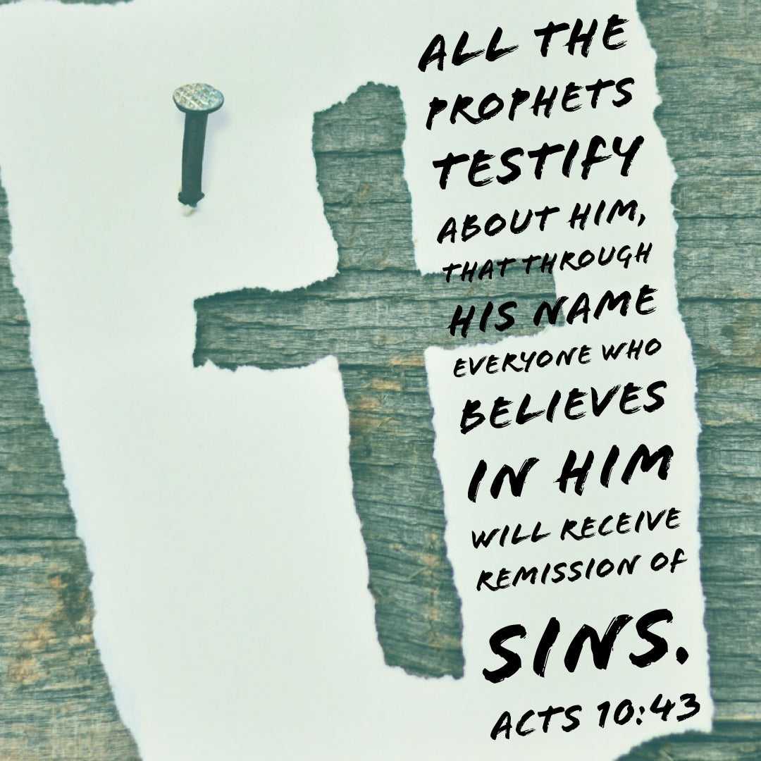 Acts 10:43 - Remission of Sins