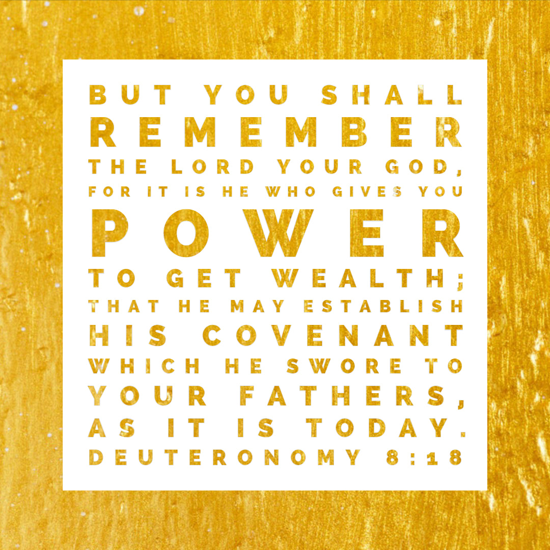 Deuteronomy 8:18 - Power to Get Wealth