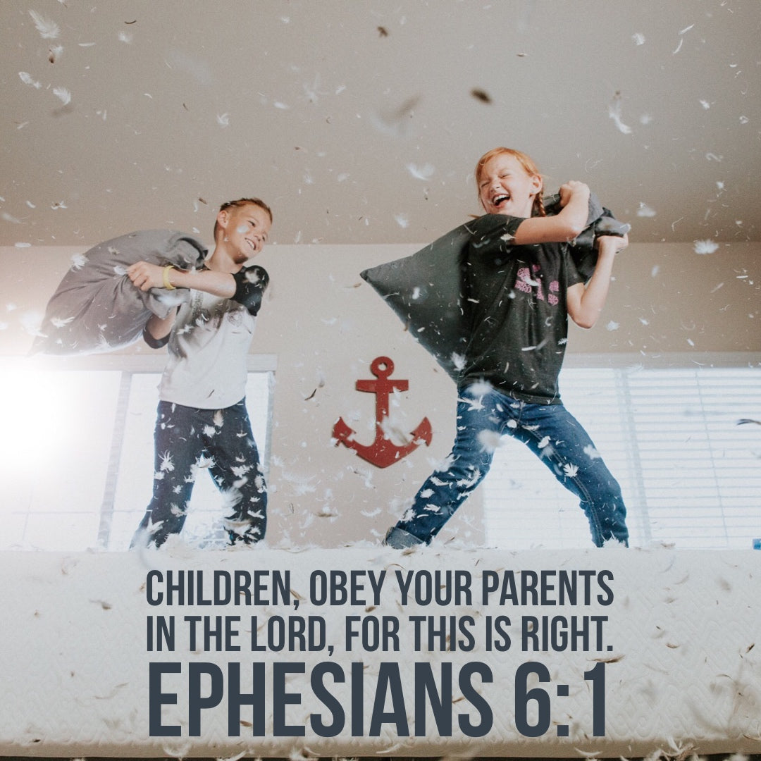 Ephesians 6:1 - Children Obey Your Parents