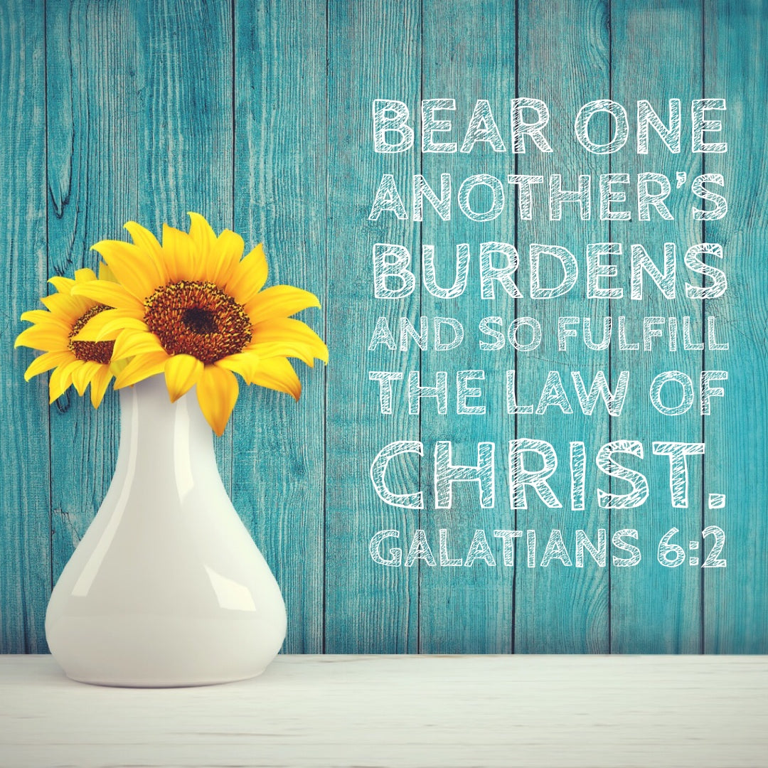 Galatians 6:2 - Bear One Another's Burdens - Bible Verses To Go