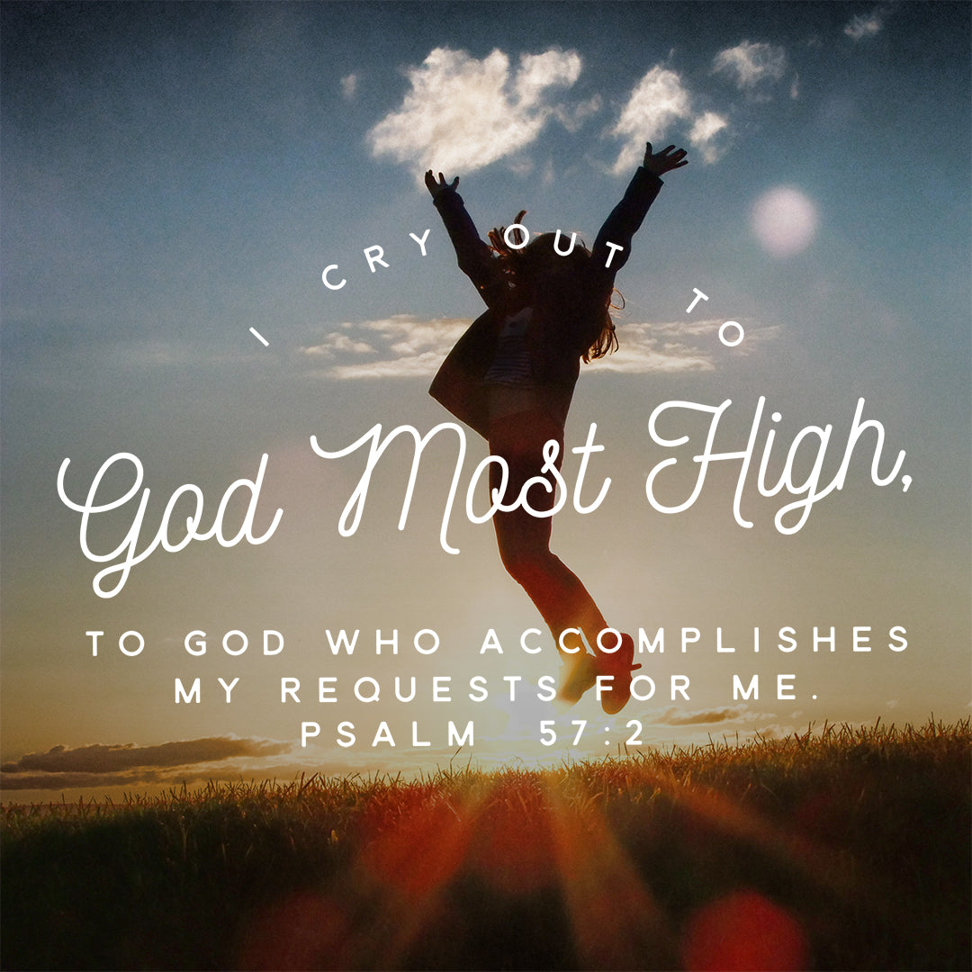 Psalm 57:2 - God Most High - Bible Verses To Go