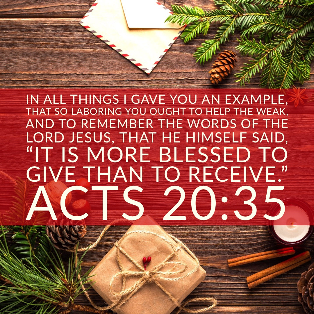 Acts 20:35 - More Blessed to Give