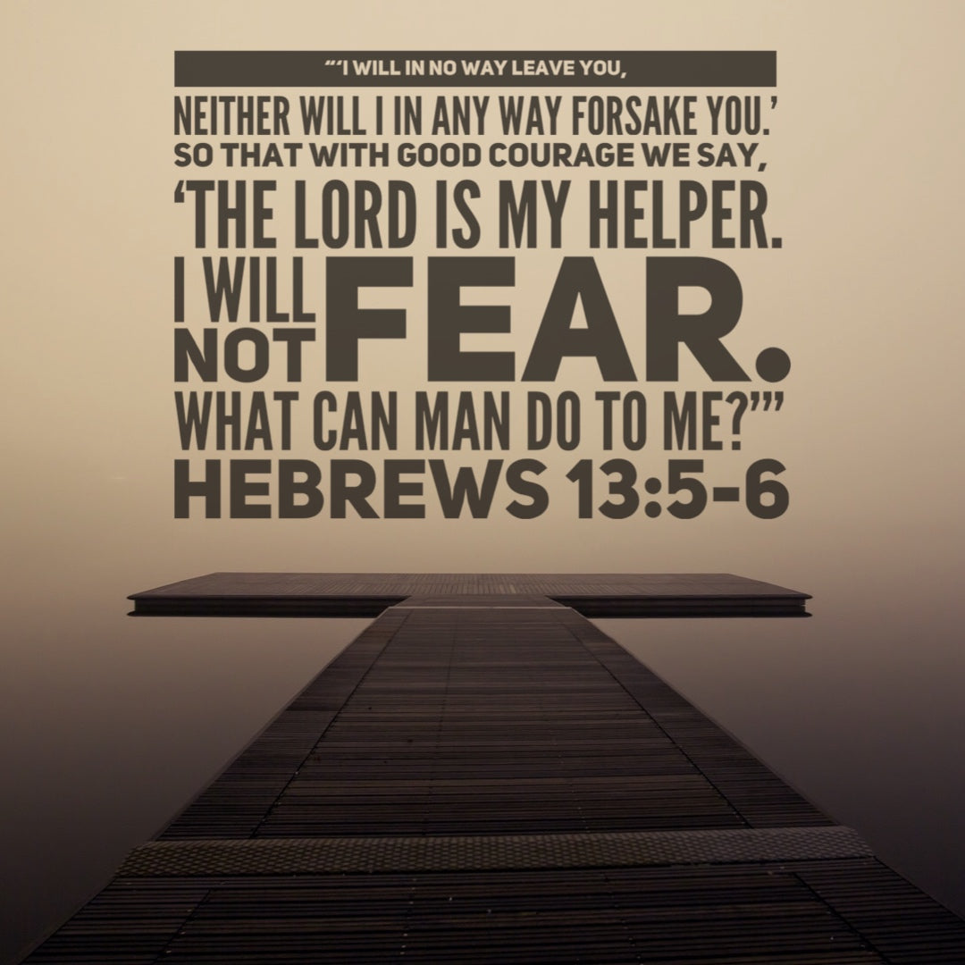 Hebrews 13:5b-6 - The Lord is My Helper - Bible Verses To Go