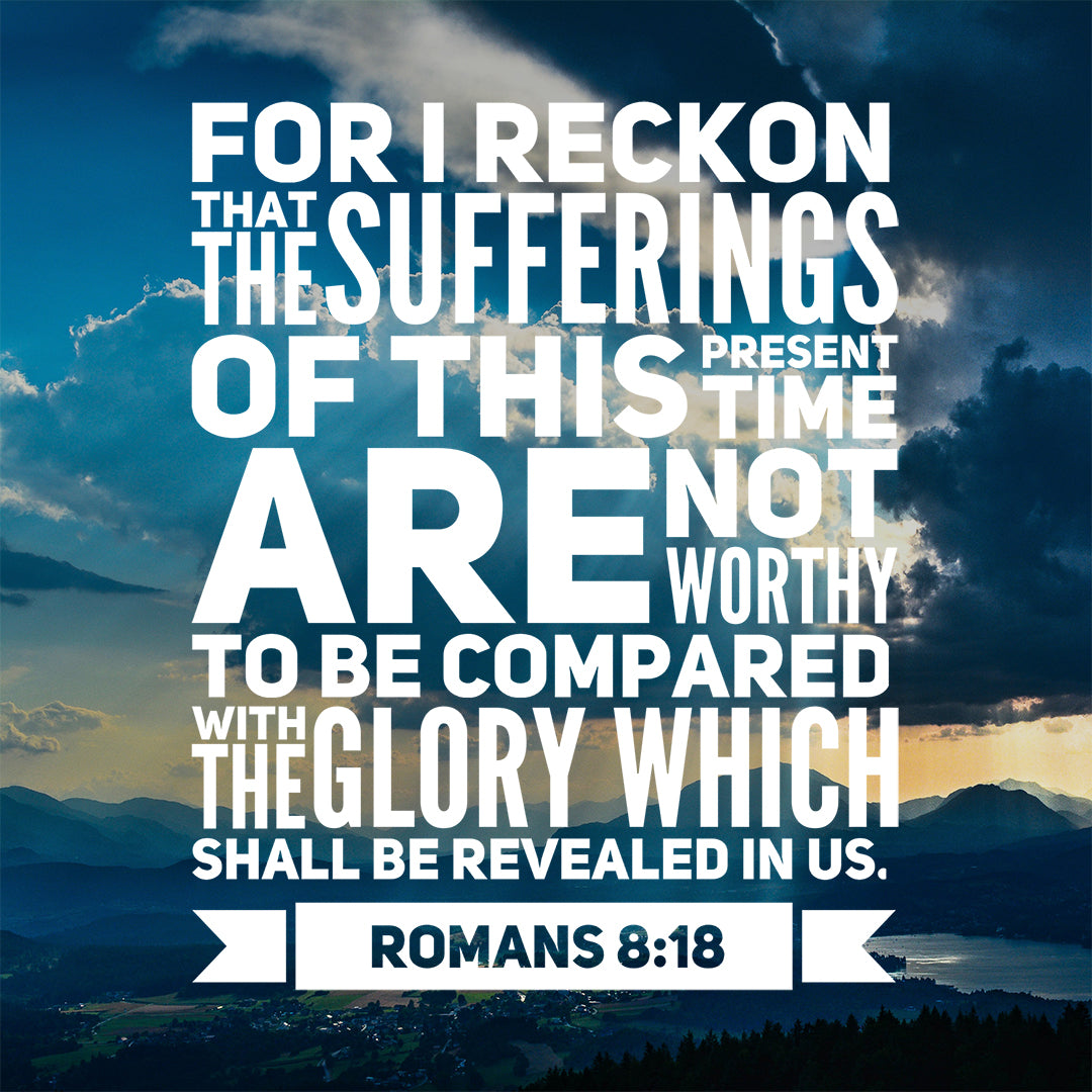 Romans 8:18 - Sufferings of This Present Time - Bible Verses To Go