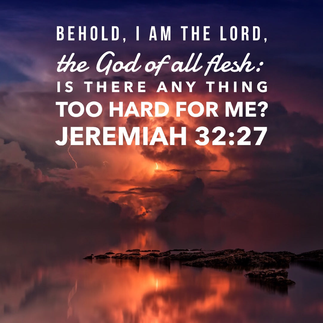 Jeremiah 32:27 - God of All - Bible Verses To Go