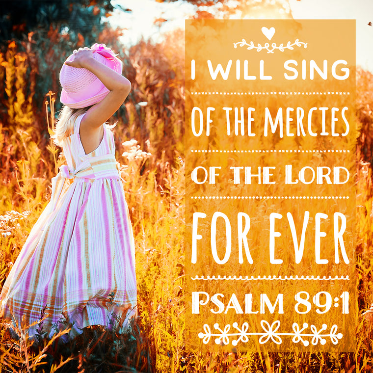 Psalm 89:1 - I Will Sing - Bible Verses To Go