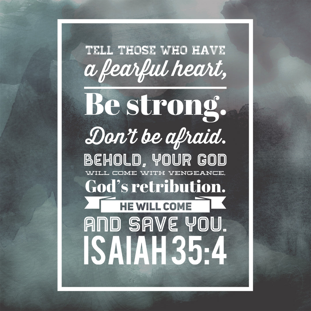 Isaiah 35:4 - Be Strong, Don't Be Afraid - Bible Verses To Go
