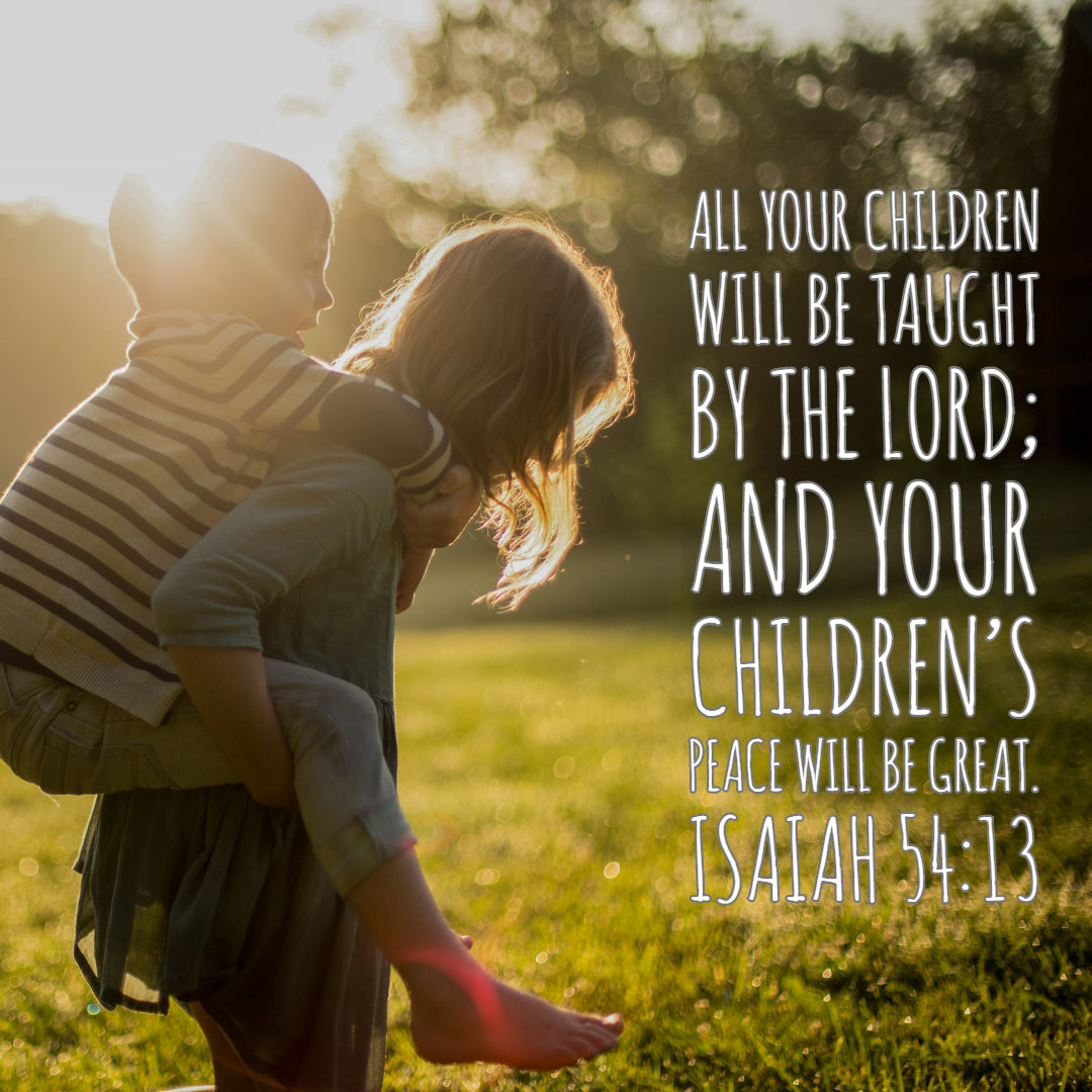 Isaiah 54:13 - Children's Peace Will be Great - Bible Verses To Go