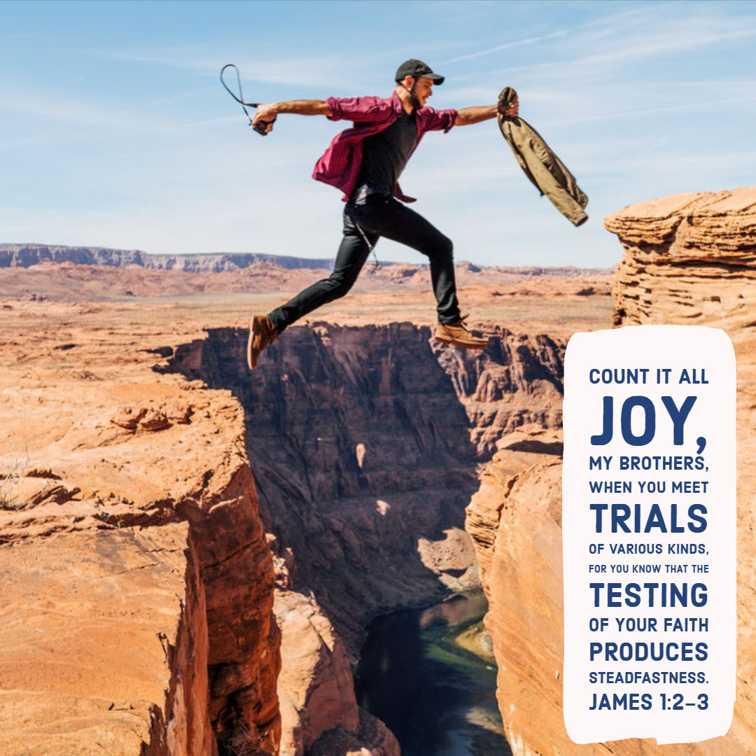 James 1:2-3 - All Joy in Trials - Bible Verses To Go
