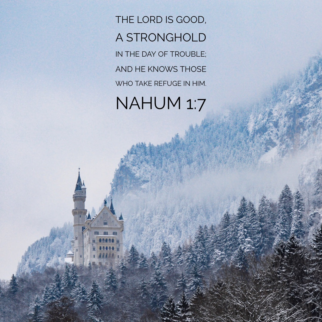Nahum 1:7 - Take Refuge in Him - Bible Verses To Go