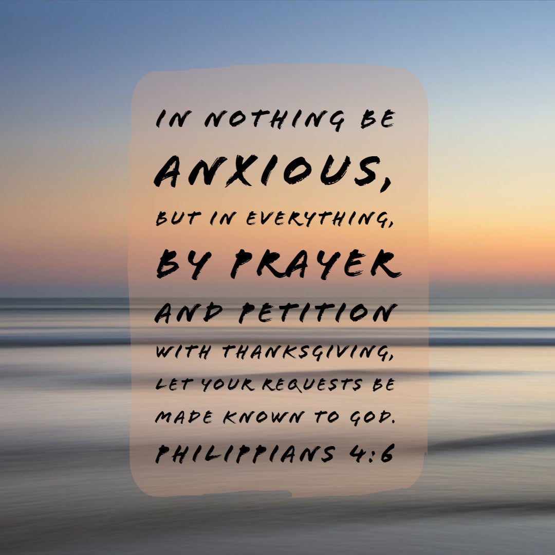 Philippians 4:6 - Prayer With Thanksgiving