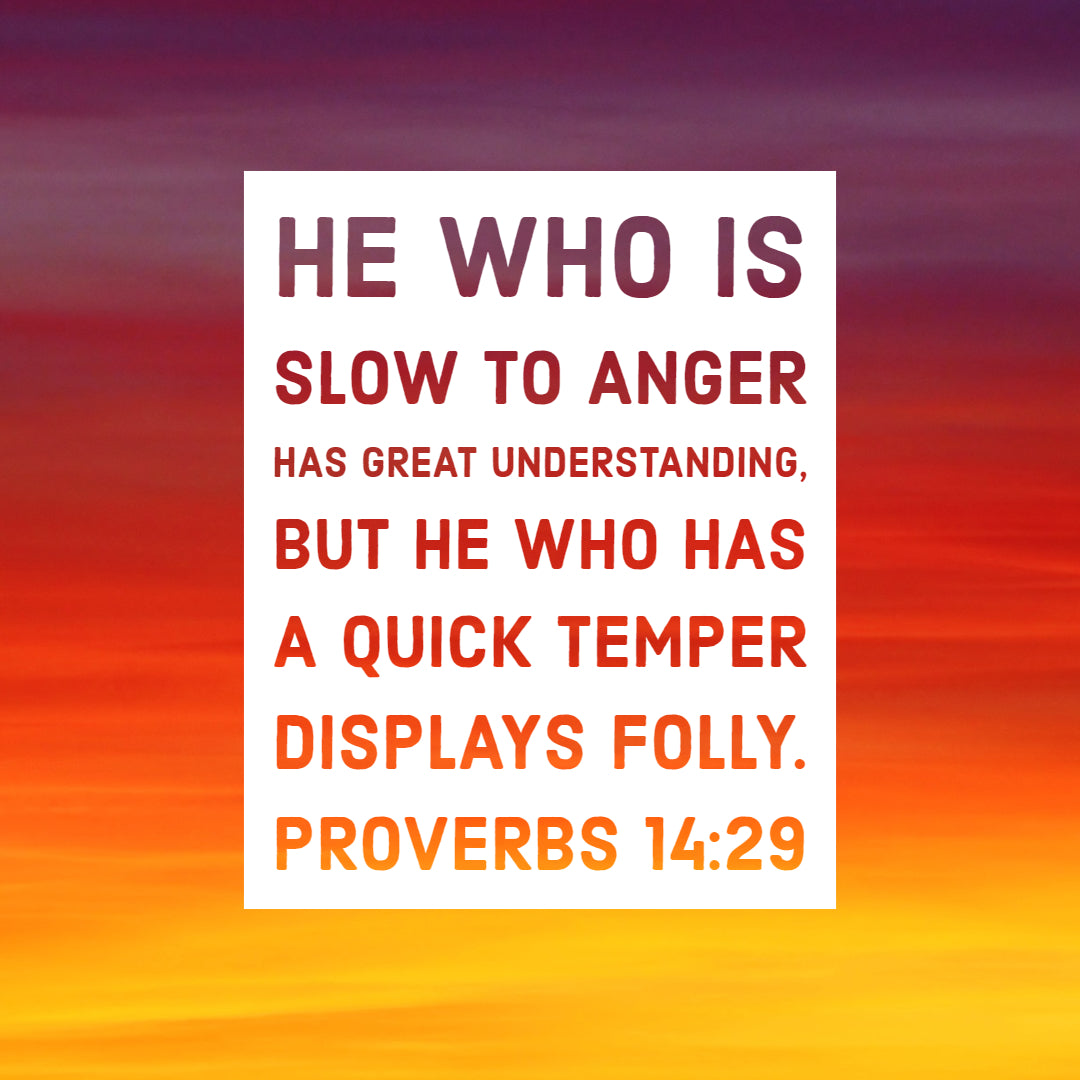 Proverbs 14:29 - Slow to Anger Has Great Understanding