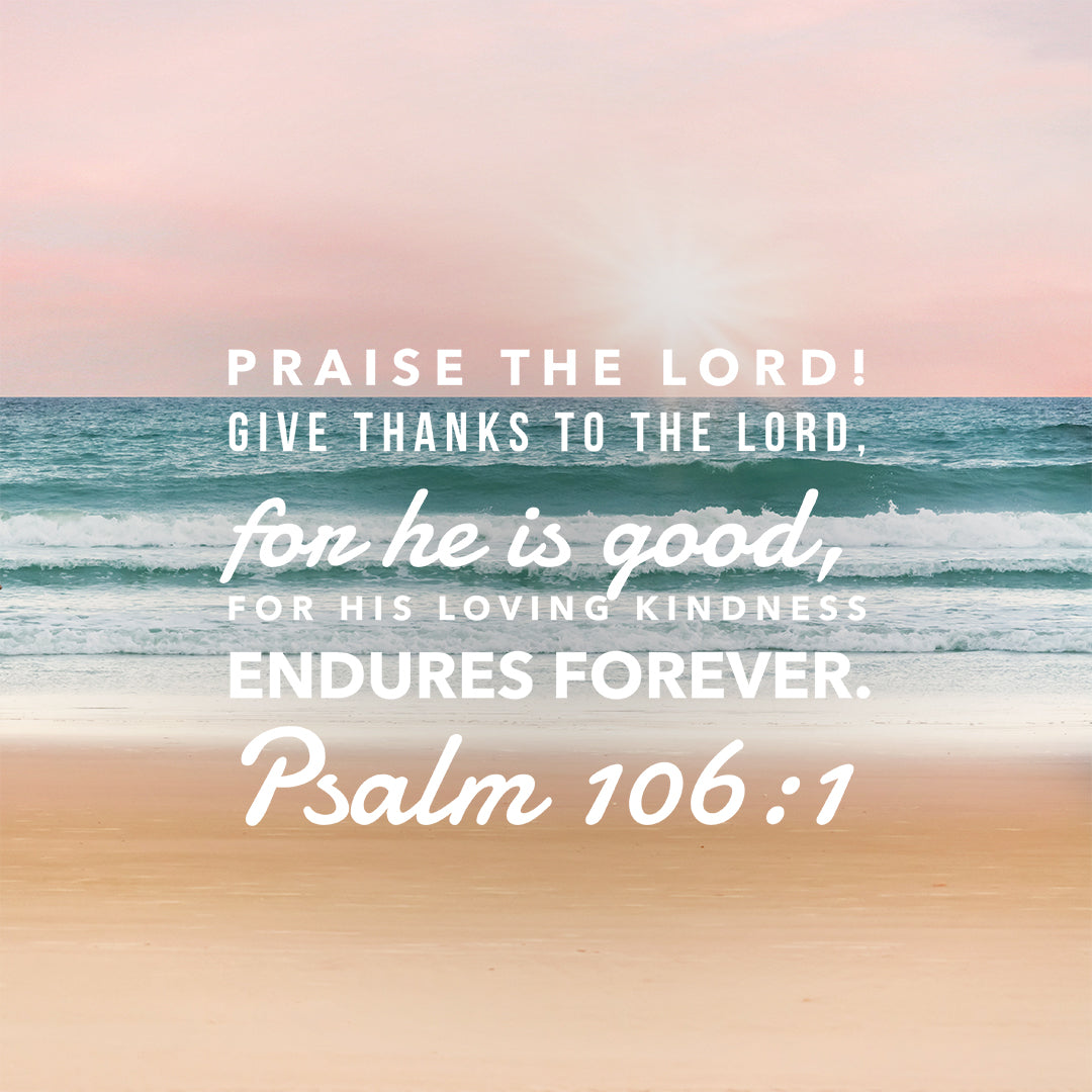 Psalm 106:1 - Give Thanks to the Lord - Free Download - Bible Verses To Go