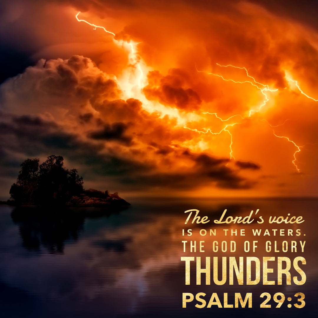 Psalm 29:3 - The God of Glory Thunders - Bible Verses To Go