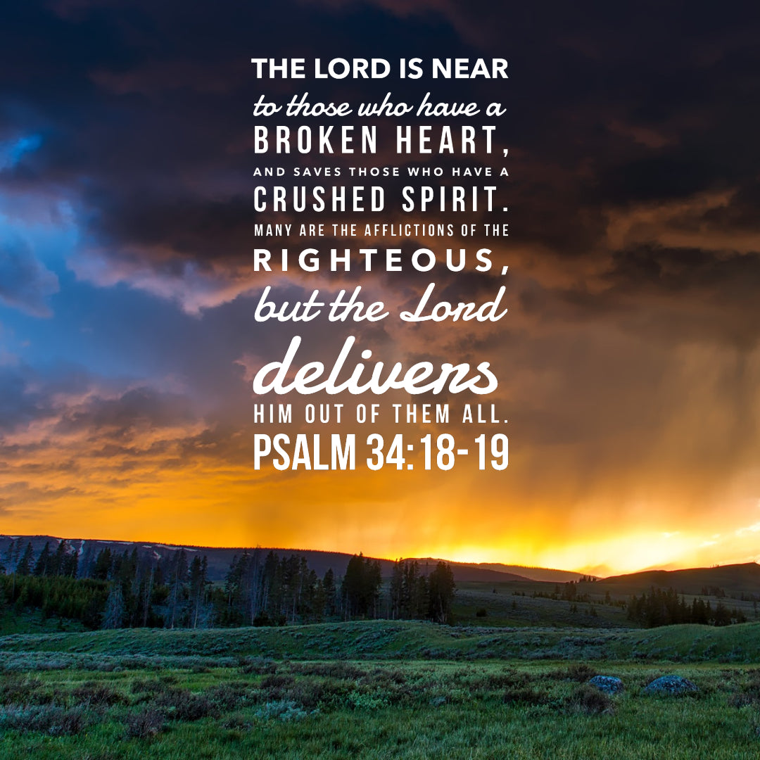 Psalm 34:18-19 - The Lord Is Near Those With a Broken Heart