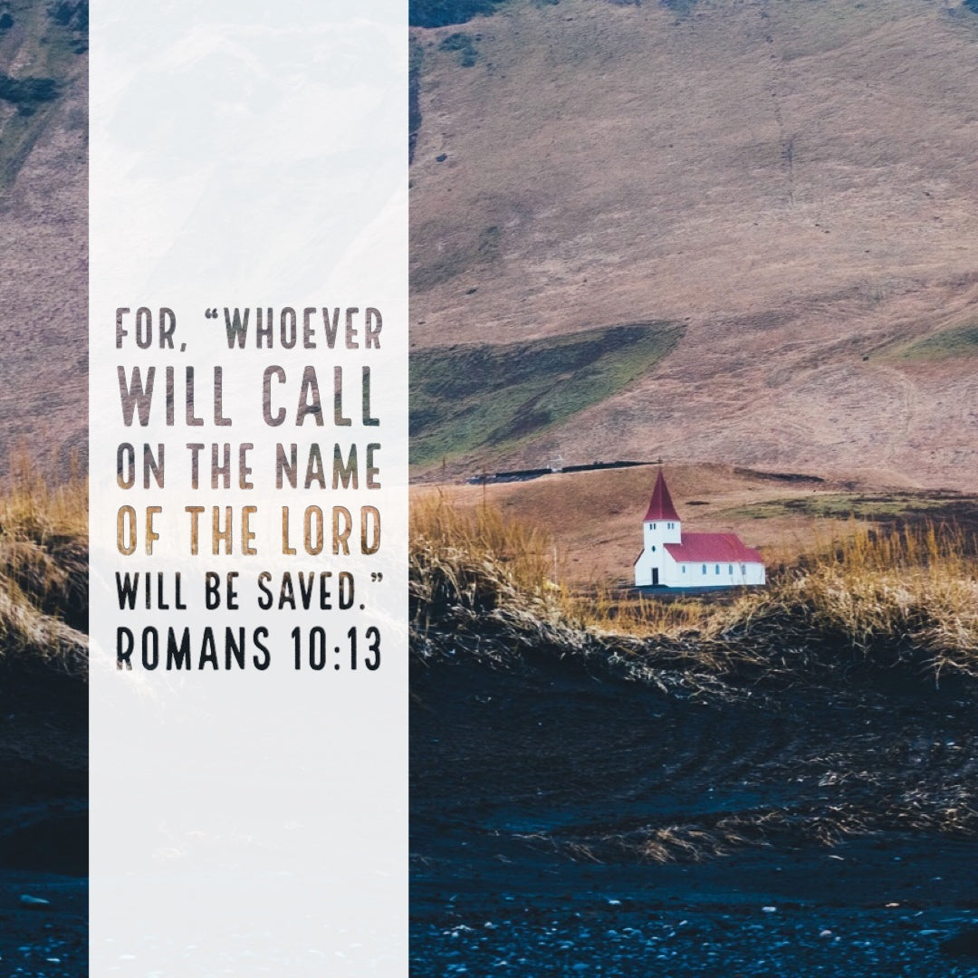 Romans 10:13 - Call on the Name of the Lord - Bible Verses To Go