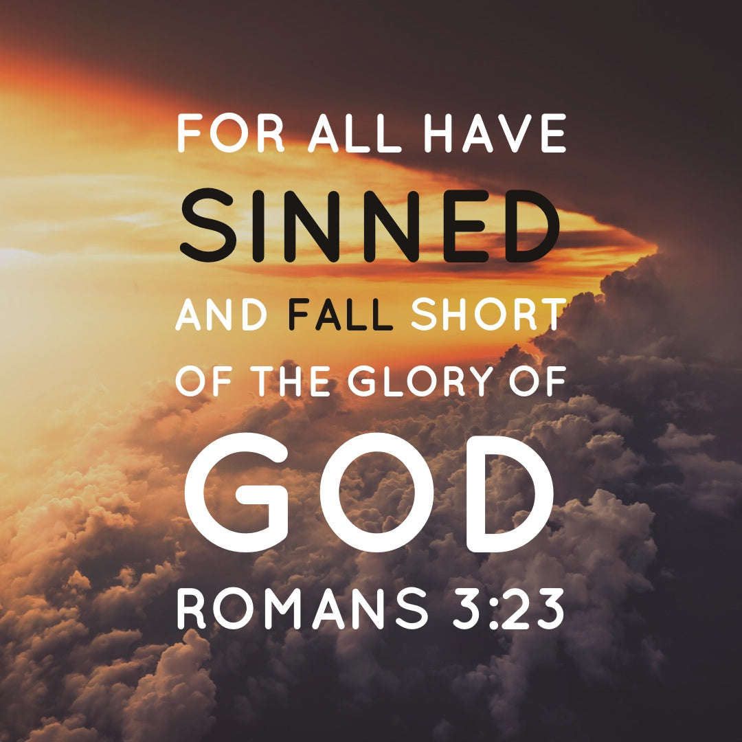 Romans 3:23 - For All Have Sinned - Bible Verses To Go