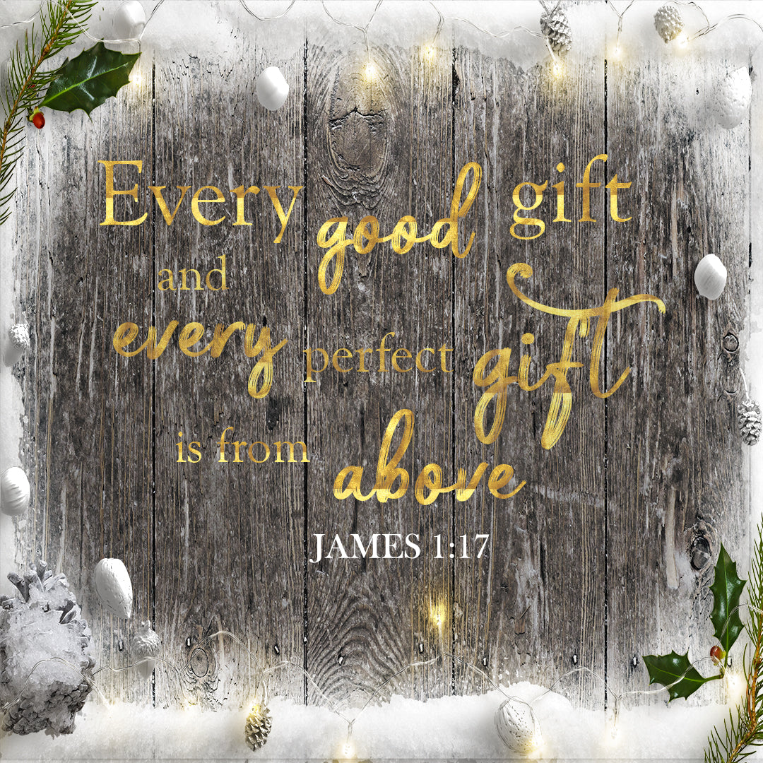 James 1:17 - Every Good and Perfect Gift - Bible Verses To Go