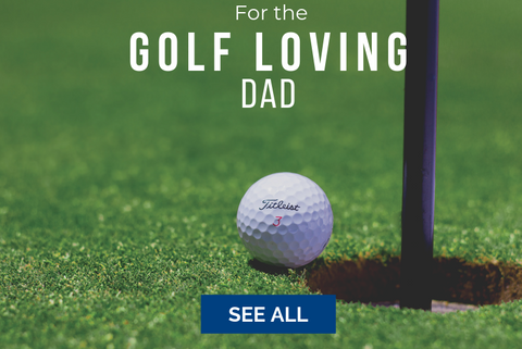 Golf Loving Dad Gifts