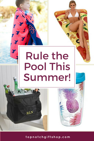 How to Rule the Pool this Summer with Top Notch Gift Shop