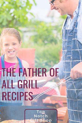 Father of all Grill Recipes