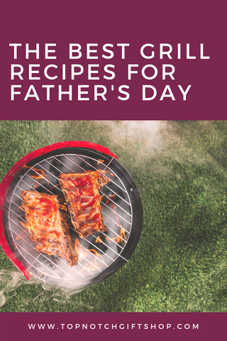 Father of all Grill Recipes for Father's Day
