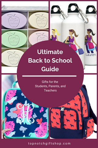 The Ultimate Back to School Guide Top Notch Gift Shop