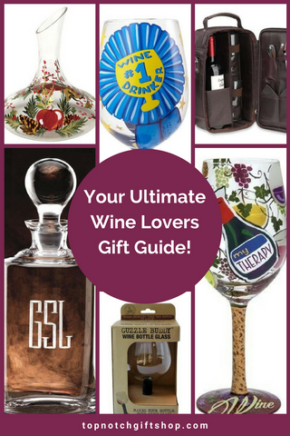 Ultimate Wine Gifts for Wine Lovers Top Notch Gift Shop
