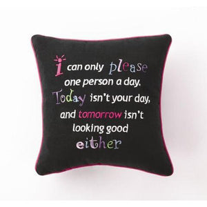 I Can Only Please... Pillow-Pillow-Peking Handicraft-Top Notch Gift Shop