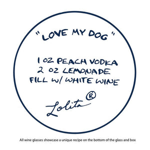 Love My Dog Wine Glass by Lolita®-Wine Glass-Designs by Lolita® (Enesco)-Top Notch Gift Shop