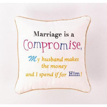 Marriage is Compromise Pillow
