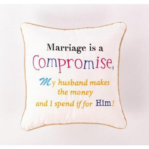 Marriage is Compromise Pillow-Pillow-Peking Handicraft-Top Notch Gift Shop