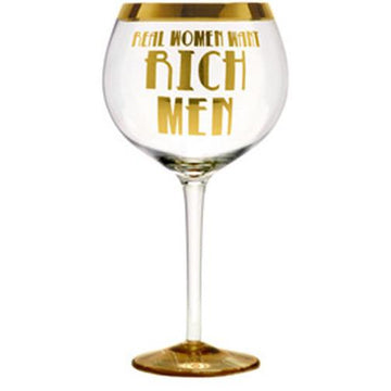 Real Women Want Rich Men Oversized  Wine Goblet