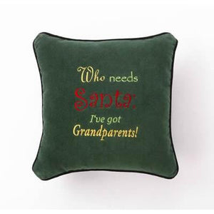 Who Needs Santa Pillow-Pillow-Peking Handicraft-Top Notch Gift Shop