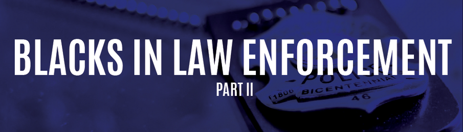 Blacks in Law Enforcement - Part II