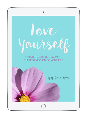 Raw Alignment Love Yourself A Step by Step Guide to Becoming The Best Version of Yourself