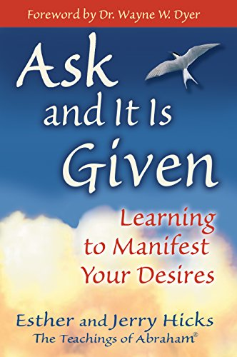 Ask & It Is Given