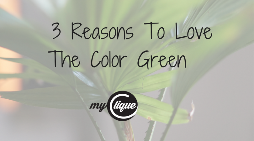 3 Reasons To Love The Color Green