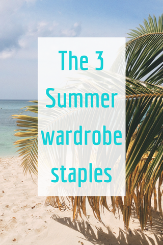 Your Summer wardrobe essentials!