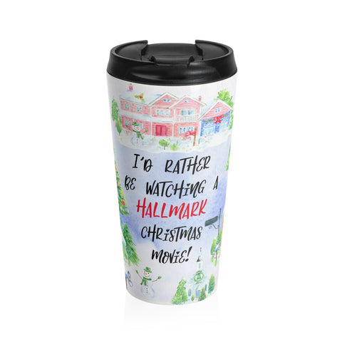 Id Rather Be Watching A Hallmark Christmas Movie Stainless Steel Travel Mug