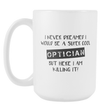 Super Cool Optician 15 oz Mug