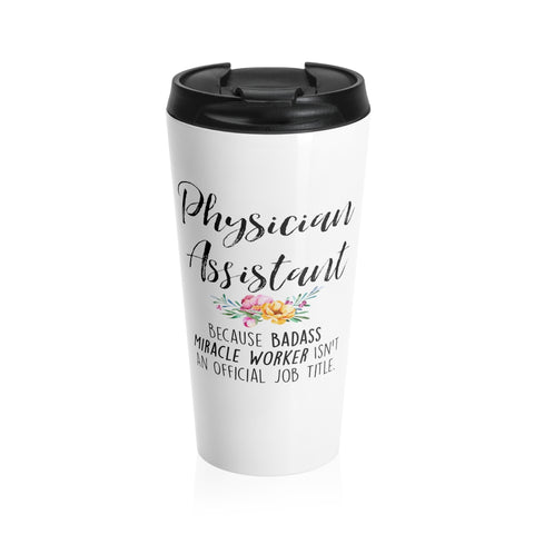 Physician Assistant Stainless Steel Travel Mug