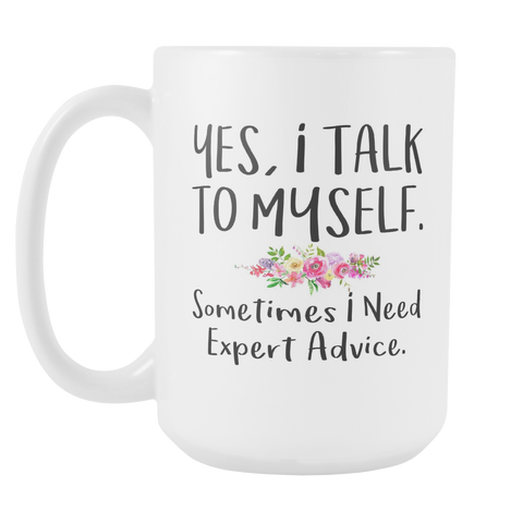 Yes I talk to myself floral 15oz Mug